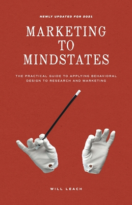 Marketing to Mindstates: The Practical Guide to Applying Behavior Design to Research and Marketing Cover Image