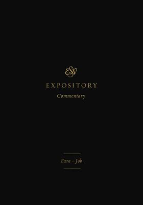 ESV Expository Commentary (Volume 4): Ezra-Job Cover Image