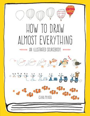 How to Draw Almost Everything: An Illustrated Sourcebook Cover Image