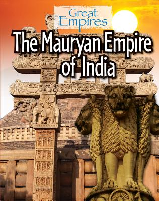 The Mauryan Empire of India (Great Empires) Cover Image