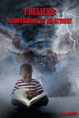I Believe: Confessions of an Atheist Cover Image