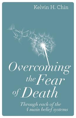 Overcoming the Fear of Death: Through Each of the 4 Main Belief Systems Cover Image