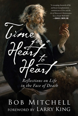 Time for a Heart-to-Heart: Reflections on Life in the Face of Death Cover Image