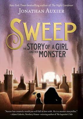 Sweep: The Story of a Girl and Her Monster by Jonathan Auxier