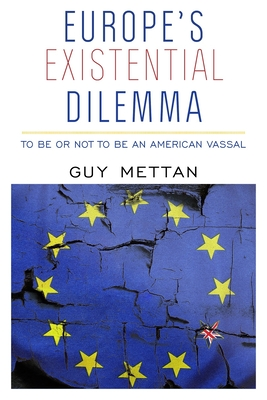 Europe's Existential Dilemma: To Be or Not to Be an American Vassal Cover Image