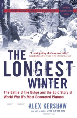 The Longest Winter: The Battle of the Bulge and the Epic Story of World War II's Most Decorated Platoon Cover Image