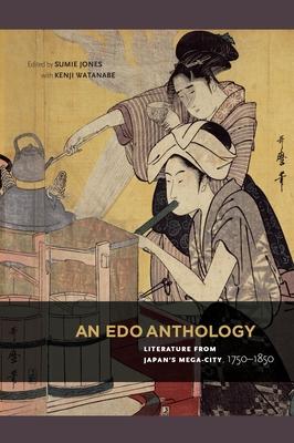 An EDO Anthology: Literature from Japan's Mega-City, 1750-1850 Cover Image