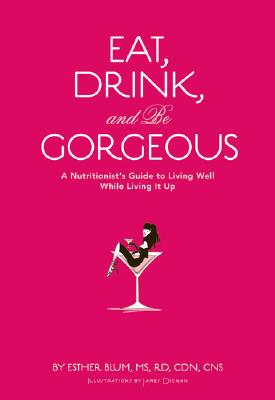 Cover for Eat, Drink, and Be Gorgeous