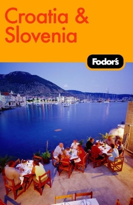 Fodor's Croatia and Slovenia, 2nd Edition Cover Image