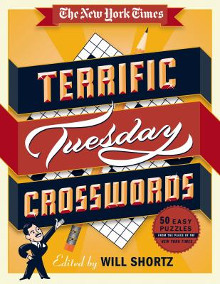 The New York Times Terrific Tuesday Crosswords: 50 Easy Puzzles from the Pages of The New York Times Cover Image