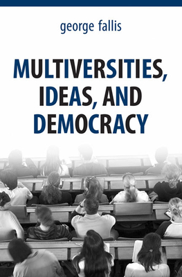 Multiversities, Ideas, and Democracy Cover