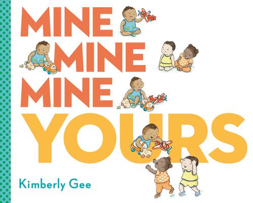 Mine, Mine, Mine, Yours! Cover Image
