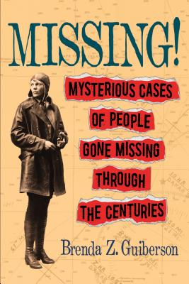 Missing!: Mysterious Cases of People Gone Missing Through the Centuries Cover Image