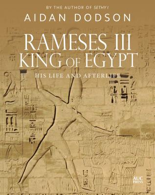 Rameses III, King of Egypt: His Life and Afterlife Cover Image