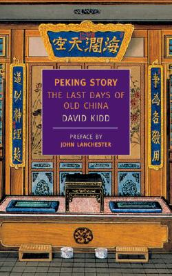 Peking Story: The Last Days of Old China Cover Image
