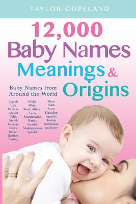 Baby Names: 12,000+ Baby Name Meanings & Origins Cover Image