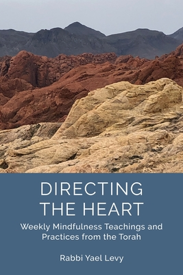 Directing the Heart: Weekly Mindfulness Teachings and Practices from the Torah Cover Image