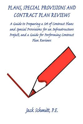 Plans, Special Provisions and Contract Plan Reviews - A Guide for Plan Preparation, Writing Special Provisions and Performing Plan Reviews Cover Image