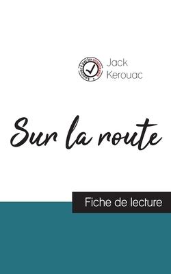 Sur la route de Jack Kerouac (fiche de lecture et analyse complète de l'oeuvre) Cover Image
