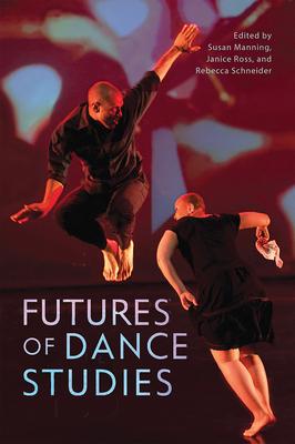 Futures of Dance Studies (Studies in Dance History) Cover Image