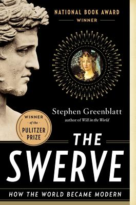 The Swerve: How the World Became ModernStephen J. Greenblatt