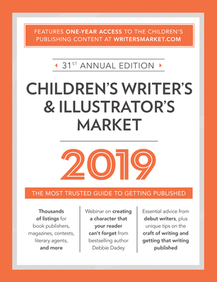 Children's Writer's & Illustrator's Market 2019: The Most Trusted Guide to Getting Published Cover Image