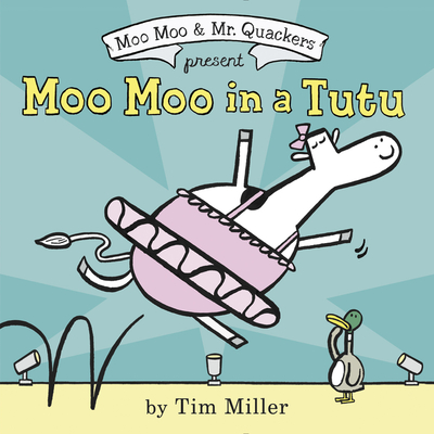 Moo Moo in a Tutu (A Moo Moo and Mr. Quackers Book) Cover Image