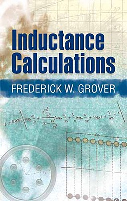 Inductance Calculations: Working Formulas and Tables (Dover Books on Engineering) Cover Image