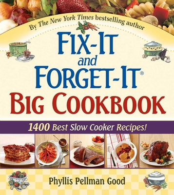 Fix-It and Forget-It Big Cookbook: 1400 Best Slow Cooker Recipes! Cover Image