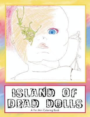 Island of Dead Dolls: A Firi Miri Coloring Book Cover Image