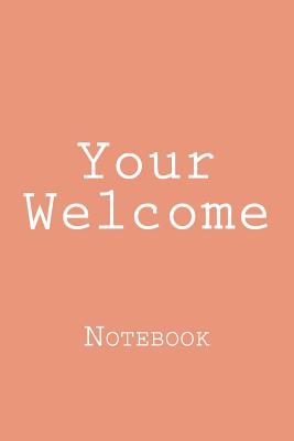 Your Welcome: Notebook Cover Image