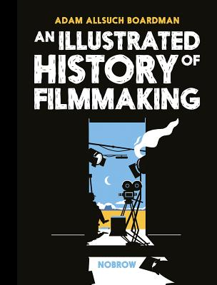 An Illustrated History of Filmmaking Cover Image