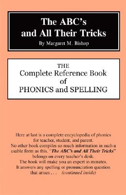The Abc's and All Their Tricks: The Complete Reference Book of Phonics and Spelling Cover Image