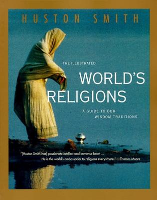 The Illustrated World's Religions: A Guide to Our Wisdom Traditions Cover Image