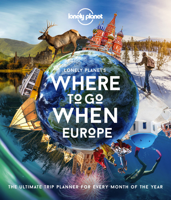 Lonely Planet's Where To Go When Europe Cover Image
