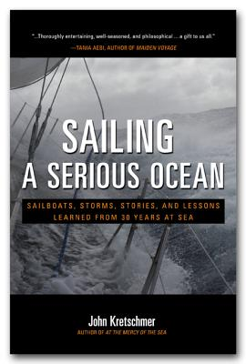 Sailing a Serious Ocean: Sailboats, Storms, Stories and Lessons Learned from 30 Years at Sea Cover Image