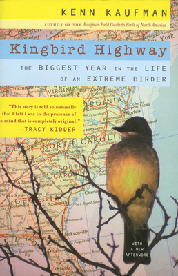 Kingbird Highway: The Biggest Year in the Life of an Extreme Birder Cover Image