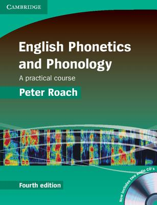 English Phonetics and Phonology Paperback with Audio CDs (2): A Practical Course [With CD (Audio)] Cover Image