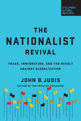 The Nationalist Revival: Trade, Immigration, and the Revolt Against Globalization Cover Image