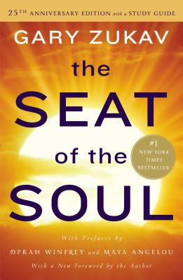 The Seat of the Soul: 25th Anniversary Edition with a Study Guide Cover Image