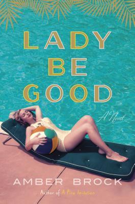 Lady Be Good: A Novel Cover Image