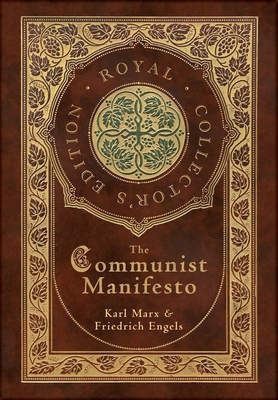 The Communist Manifesto (Royal Collector's Edition) (Case Laminate Hardcover with Jacket) Cover Image