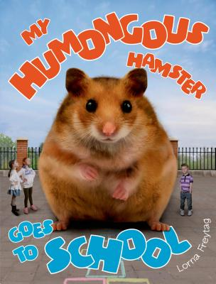 Cover for My Humongous Hamster Goes to School