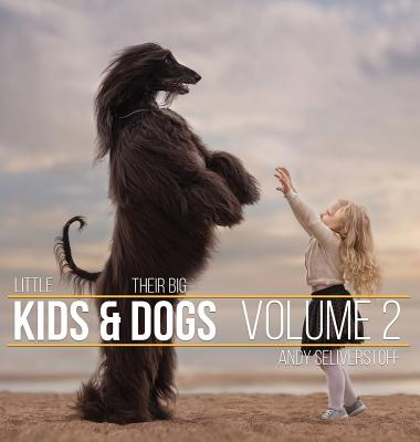 Little Kids and Their Big Dogs: Volume 2 Cover Image