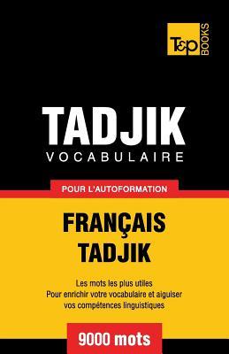 Vocabulaire français-tadjik pour l'autoformation. 9000 mots (French Collection #280) Cover Image