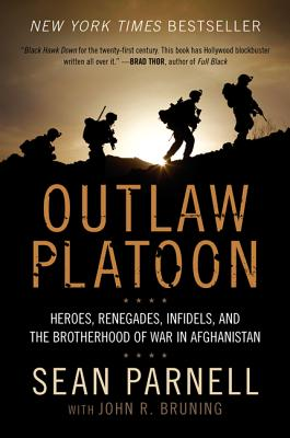 Outlaw Platoon: Heroes, Renegades, Infidels, and the Brotherhood of War in Afghanistan Cover Image