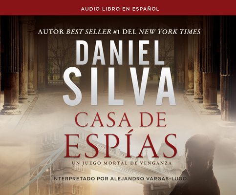 Casa de Espías (House of Spies): Una Novela (a Novel) (Gabriel Allon #7) Cover Image