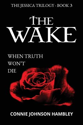 The Wake: When Truth Won't Die Cover Image