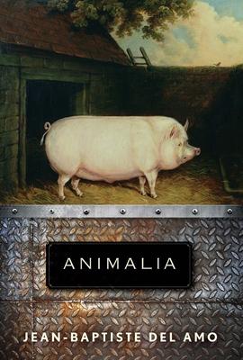 ANIMALIA - By Jean-Baptiste Del Amo