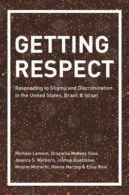 Getting Respect: Responding to Stigma and Discrimination in the United States, Brazil, and Israel Cover Image